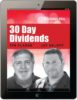 30 Day Dividends